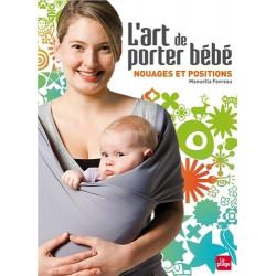 L'art De Porter Bébé - Nouages Et Positions - livre d'occasion maternage