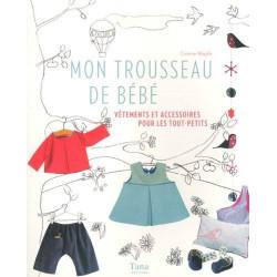 Mon Trousseau De Bébé - Vêtements Et Accessoires Pour Les Tout-Petits - livre d'occasion