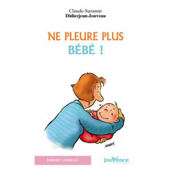Ne pleure plus bébé ! - livre d'occasion