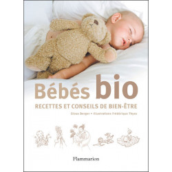 Bébés bio - Recettes et conseils de bien-être - livre d'occasion