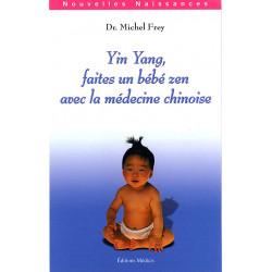 Yin yang, faites un bébé zen avec la médecine chinoise - livre d'occasion